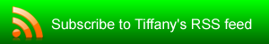 Subscribe to Tiffany's RSS feed
